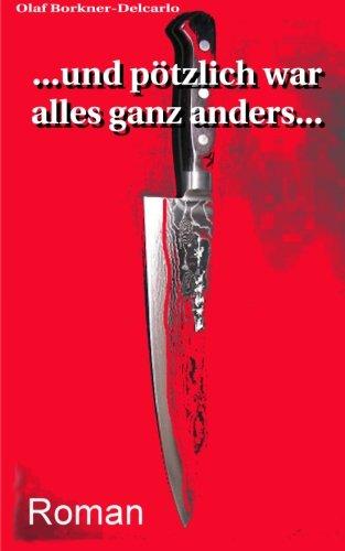 Read Online ...und plötzlich war alles ganz anders ... (German Edition) pdf epub