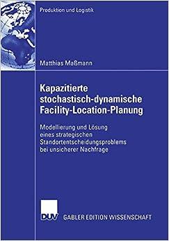 Book Kapazitierte stochastisch-dynamische Facility-Location-Planung (Produktion und Logistik)