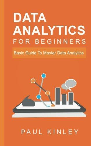 Data Analytics for Beginners: Basic Guide to Master Data Analytics