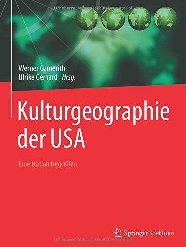 Kulturgeographie der USA: Eine Nation begreifen