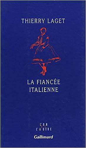 Amazon Fr La Fiancee Italienne Thierry Laget Livres