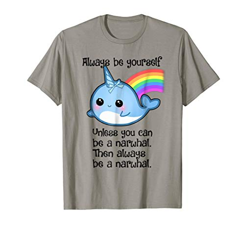 The Always Be A Narwhal Shirt