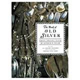THE BOOK OF OLD SILVER - ENGLISH - AMERICAN - FOREIGN - WITH ALL AVAILABLE HALLMARKS INCLUDING SHEFFIELD PLATE MARKS