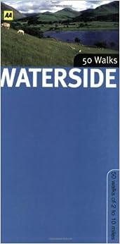 Waterside Walks in Britain (AA 50 Walks) (AA 50 Walks Series)