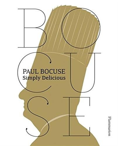 Paul Bocuse: Simply Delicious by Paul Bocuse