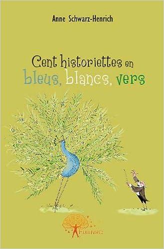 Livres gratuits Cent historiettes en bleus, blancs vers pdf, epub ebook