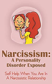 Amazon.com: Narcissism: A Personality Disorder Exposed ...