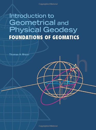 Introduction to Geometrical and Physical Geodesy: Foundations of (Geometrical Foundations)