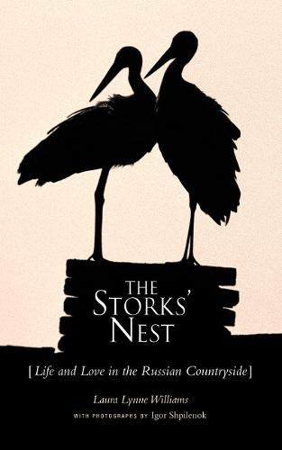 The Storks' Nest: Life and Love in the Russian -