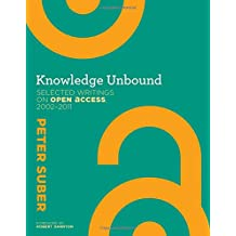 Knowledge Unbound: Selected Writings on Open Access, 2002–2011