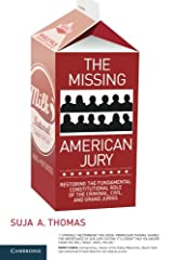 The Missing American Jury: Restoring the Fundamental Constitutional Role of the Criminal, Civil, and Grand Juries Paperback