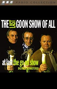 The Last Goon Show of All & At Last the Go On Show Radio/TV Program