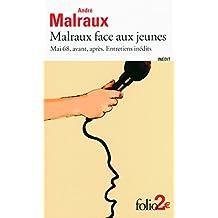 Malraux face aux jeunes. Mai 68, avant, après. Entretiens inédits (Folio 2€)