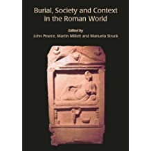 Burial, Society and Context in the Roman World by John Pearce (2015-11-11)
