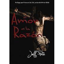 El Amor es la Razón (Spanish Edition)