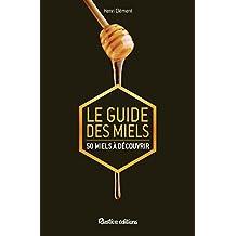 Le guide des miels - 50 miels à découvrir (Apiculture (hors collection)) (French Edition)