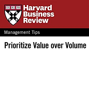 Prioritize Value Over Volume