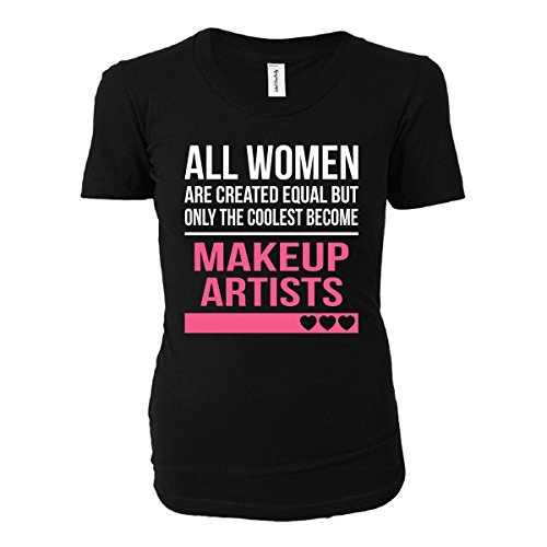 Coolest Women Become A Makeup Artists Funny Gift - Ladies T-shirt