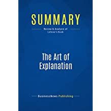 Summary: The Art of Explanation: Review and Analysis of Lefever's Book