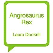 Angrosaurus Rex: Darcy Burdock, Book 5 | Laura Dockrill