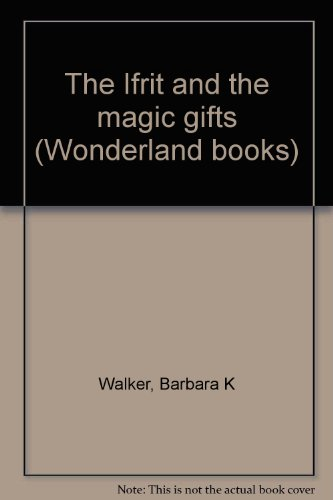 The Ifrit and the magic gifts (Wonderland books)