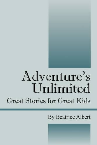 Download Adventure's Unlimited: Great Stories for Great Kids ebook