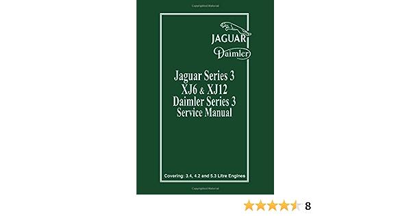 Jaguar Series 3 Xj6 And Xj12 Daimler Series 3 Service Manual Official Workshop Manual Bk 1 Ltd Brooklands Books 9781855204010 Amazon Com Books