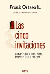 Las cinco invitaciones: Lecciones para la vida a partir de la muerte (Spanish Edition)