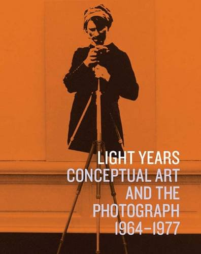 Light Years: Conceptual Art and the Photograph, 1964-1977 (Art Institute of Chicago)