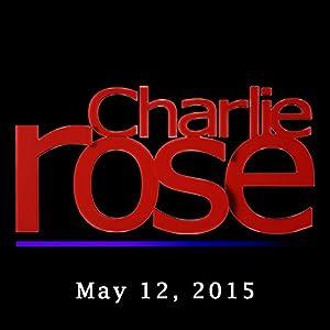Charlie Rose: Tom Brokaw and Penny Pritzker, May 12, 2015 Radio/TV Program