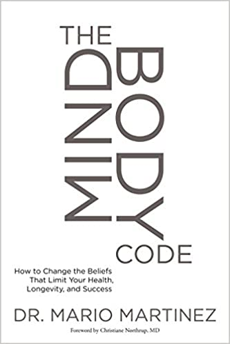 The MindBody Code: How to Change the Beliefs that Limit Your