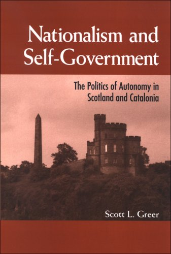 Book cover from Nationalism and Self-Government: The Politics of Autonomy in Scotland and Catalonia (Suny Series in National Identities)by Scott L. Greer