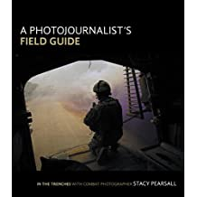 A Photojournalist's Field Guide: In the trenches with combat photographer Stacy Pearsall