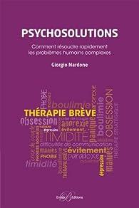 Psychosolutions : Comment résoudre rapidement les problèmes humains complexes par Giorgio Nardone