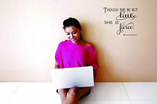 Decal - Peel & Stick Wall Sticker : Though She Be But Little She Is Fierce. William Shakespeare Text Lettering Quote Bedroom Living Room Home Decor Picture Art Size :12 Inches x 12 Inches