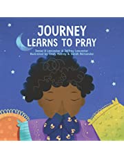 Journey Learns to Pray: A Children's Book About Jesus and Prayer
