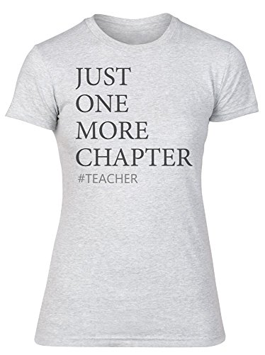 Just One More Chapter #Teacher Camiseta para mujer