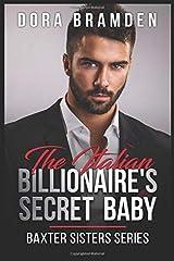 The Italian Billionaire's Secret Baby (Baxter Sisters) Paperback