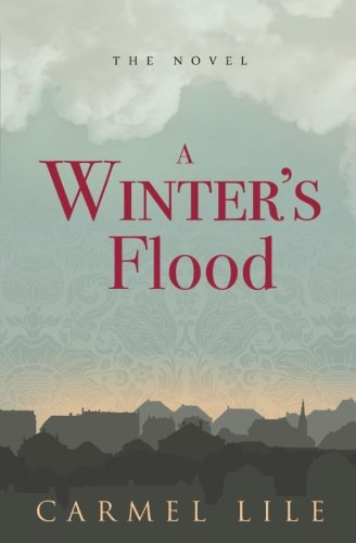 A Winter's Flood: The Novel