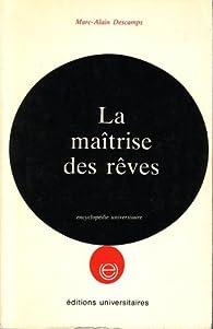 La maîtrise des rêves par Marc-Alain Descamps