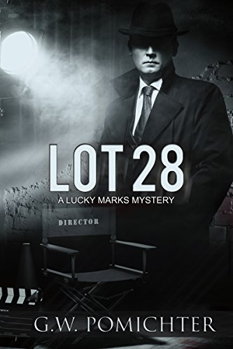 Lot 28: A Lucky Marks Mystery (The Lucky Marks Mysteries)