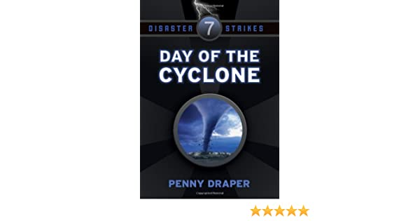 Day Of The Cyclone Disaster Strikes Book 7 Penny Draper