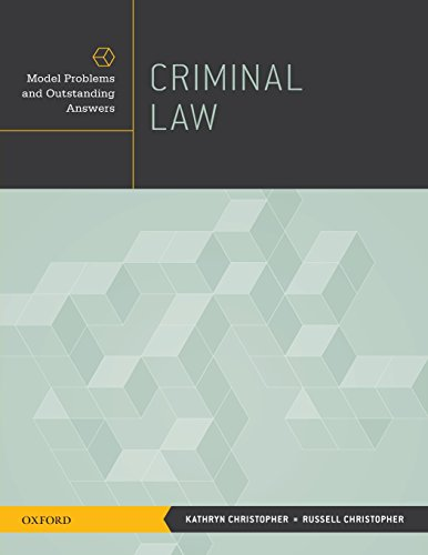 Criminal Law: Model Problems and Outstanding Answers