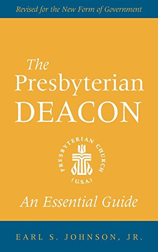 The Presbyterian Deacon: An Essential Guide, Revised for the New Form of (Government Forms)