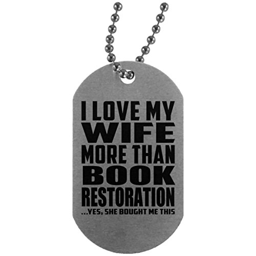 I Love My Wife More Than Book Restoration - Silver Dog Tag Military ID Pendant Necklace Chain - Fun-ny Gift for Husband Him Men Man He from Wife Mother's Father's Day Birthday Anniversary