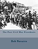 img - for The Post Civil War Presidents book / textbook / text book