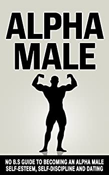 30 Alpha Male Characteristics That Make You a Real Alpha