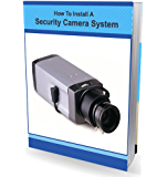 How To Install a Security Camera System for Homes & Businesses
