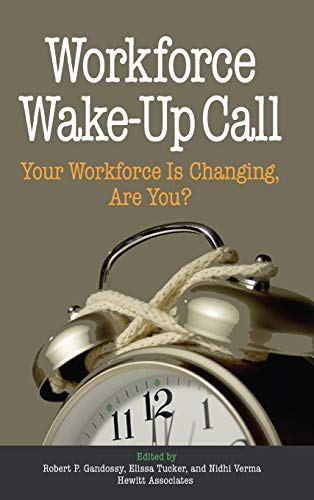 Workforce Wake-Up Call: Your Workforce is Changing, Are You?