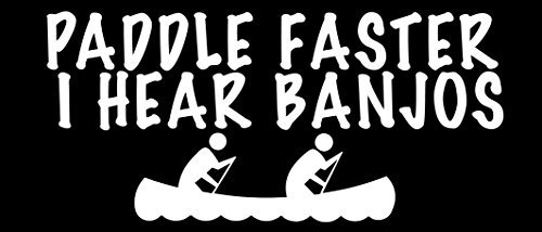 Vinyl USA Paddle Faster I Hear Banjos Sticker (Kayak Canoe Funny Decal)